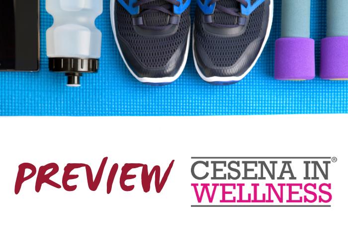 Sabato 22 agosto la preview di Cesena in Wellness